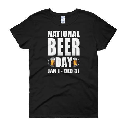 National Beer Day Jan 1 – Dec 31 - Women's short sleeve t-shirt - Cozzoo