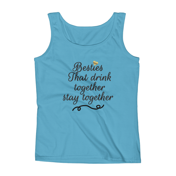 Besties That Drink Together Stay Together - Ladies' Tank - Cozzoo