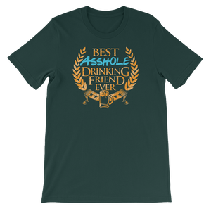Best Asshole Drinking Friend Ever - Short-Sleeve Unisex T-Shirt - Cozzoo