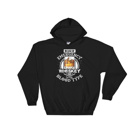 In Case Of Emergency Whiskey Is My Blood Type - Hoodie Sweatshirt - Cozzoo