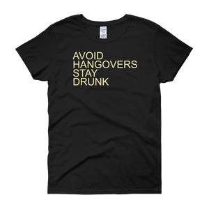 Avoid Hangovers Stay Drunk - Women's short sleeve t-shirt - Cozzoo