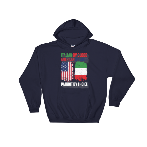 Italian By Blood American By Birth Patriot By Choice - Hoodie Sweatshirt Sweater - Cozzoo