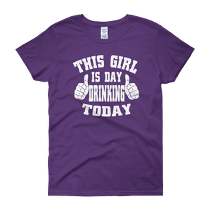 This Girl Is Day Drinking Today - Women's short sleeve t-shirt - Cozzoo