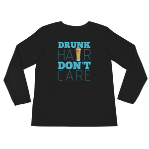 Drunk Hair Don't Care - Ladies' Long Sleeve T-Shirt - Cozzoo