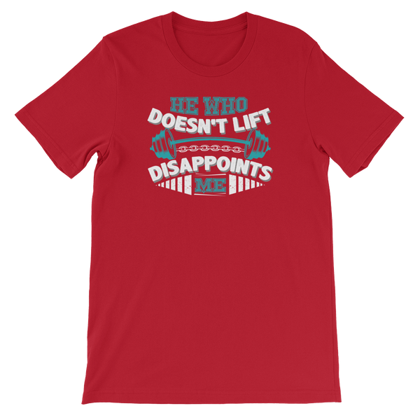 He Who Doesn't Lift Disappoints Me - Short-Sleeve Unisex T-Shirt - Cozzoo