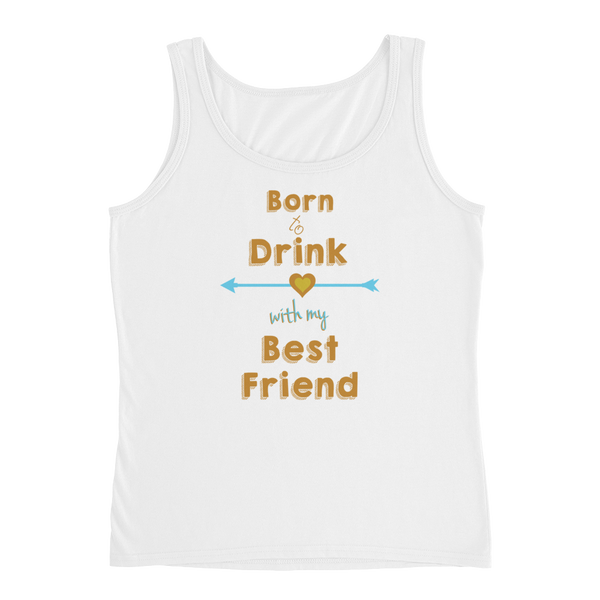 Born To Drink With My Best Friend - Ladies' Tank - Cozzoo