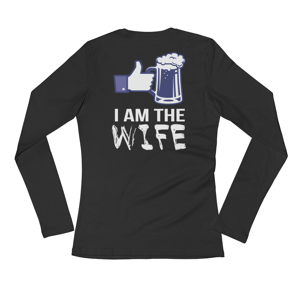 I Am The Wife - Ladies' Long Sleeve T-Shirt - Cozzoo
