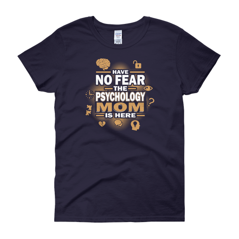 Have No Fear The Psychology Mom Is Here - Women's short sleeve t-shirt - Cozzoo