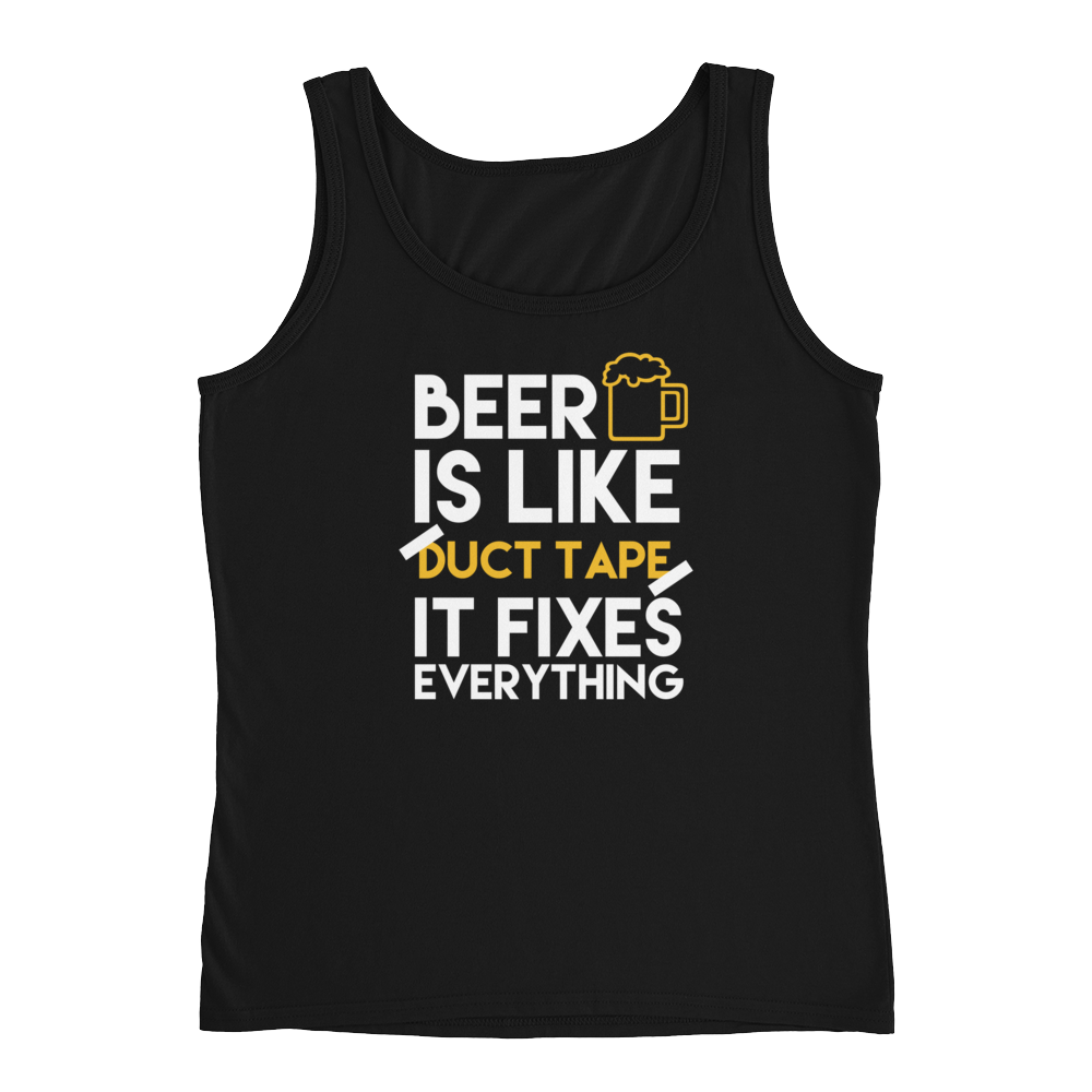 Beer Is Like Duct Tape It Fixes Everything - Ladies' Tank - Cozzoo