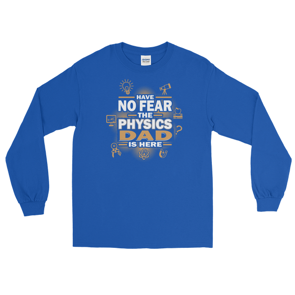 Have No Fear The Physics Dad Is Here - Long Sleeve T-Shirt - Cozzoo