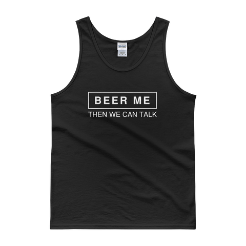 Beer Me Then We Can Talk - Tank top - Cozzoo