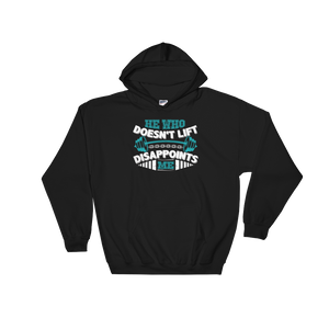 He Who Doesn't Lift Disappoints Me - Hoodie Sweatshirt Sweater - Cozzoo
