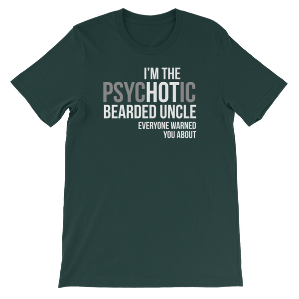 I'm The psycHOTic Bearded Uncle Everyone Warned You About - Short-Sleeve Unisex T-Shirt - Cozzoo