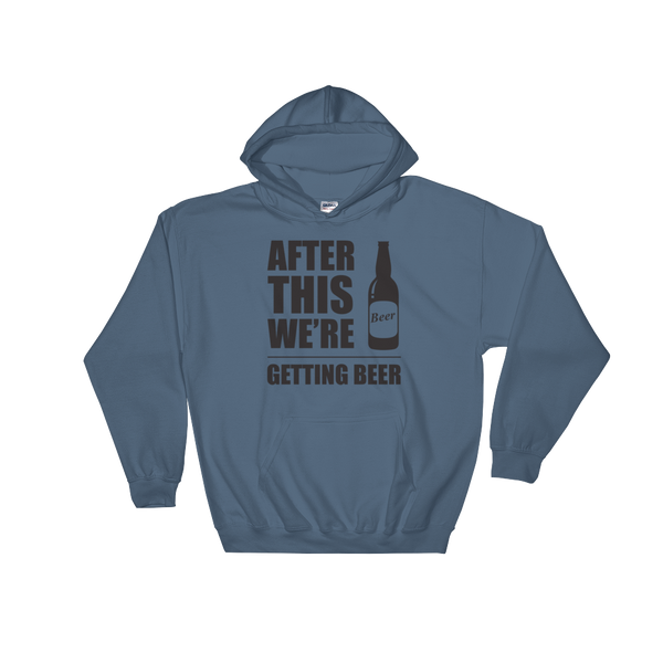 After This We're Getting Beer - Hoodie Sweatshirt Sweater - Cozzoo