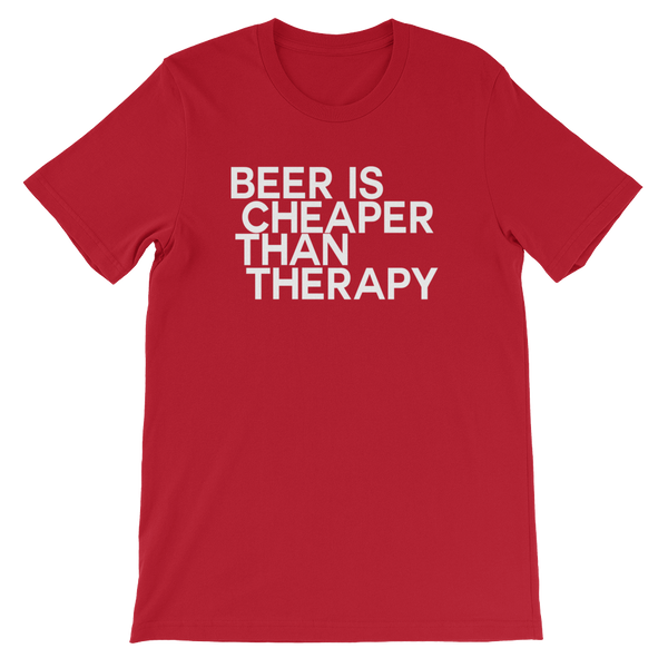 Beer Is Cheaper Than Therapy - Short-Sleeve Unisex T-Shirt - Cozzoo