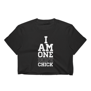 I Am One Dope Chick - Women's Crop Top - Cozzoo
