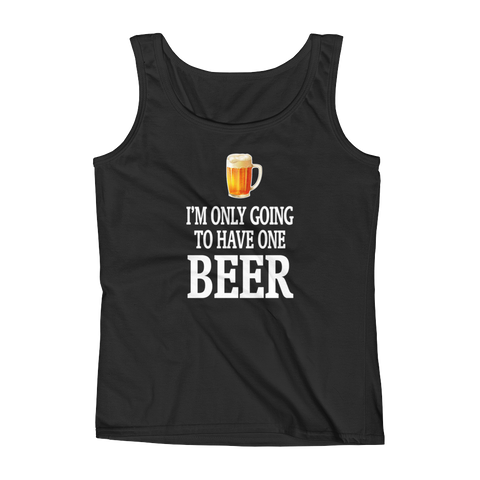 I'm Only Going To Have One Beer - Ladies' Sleeveless Tank Top - Cozzoo