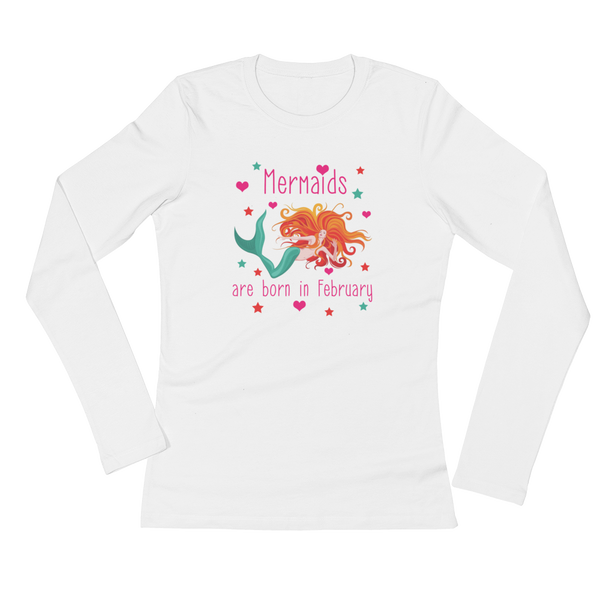 Mermaids Are Born In February - Ladies' Long Sleeve T-Shirt - Cozzoo