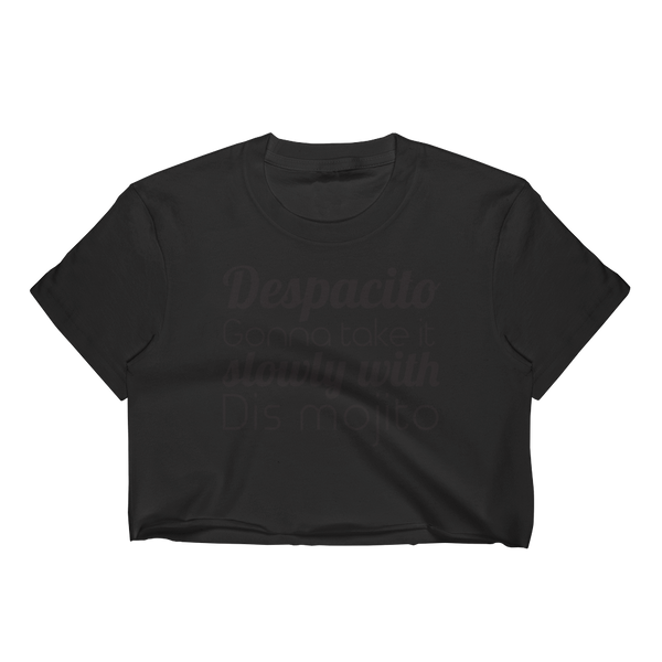 Despacito Gonna Take It Slowly With Dis Mojito - Women's Crop Top - Cozzoo