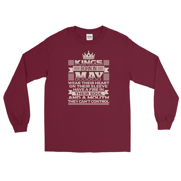 Kings born in May wear their heart on their sleeve Have a fire in their soul And a mouth they can't control - Long Sleeve T-Shirt - Cozzoo