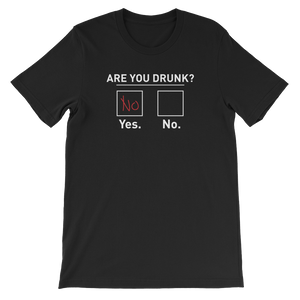 Are You Drunk? - Short-Sleeve Unisex T-Shirt - Cozzoo