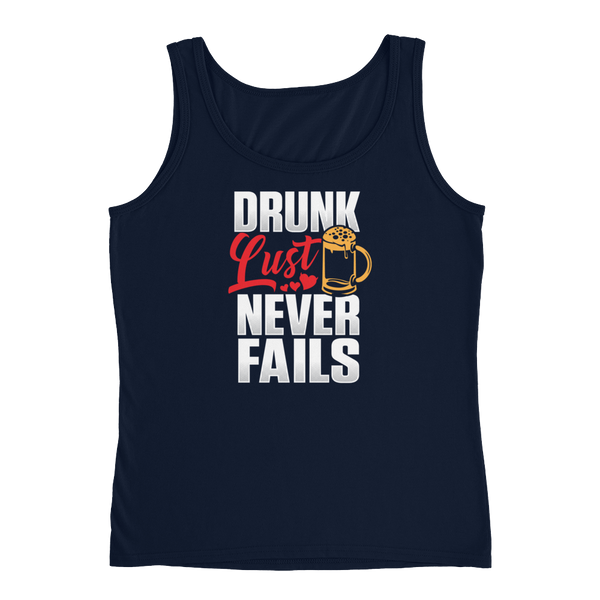 Drunk Lust Never Fails - Ladies' Tank - Cozzoo