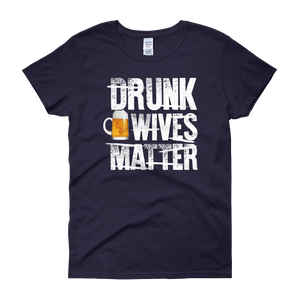 Drunk Wives Matter - Women's short sleeve t-shirt - Cozzoo