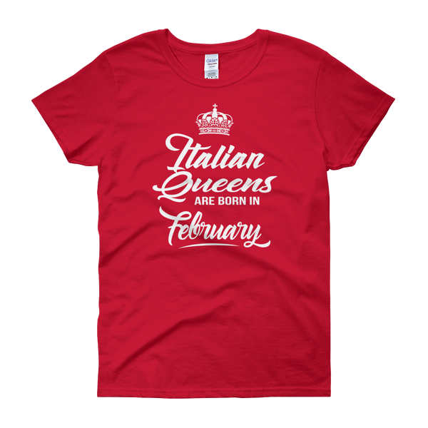 Italian Queens Are Born In February - Women's short sleeve t-shirt - Cozzoo