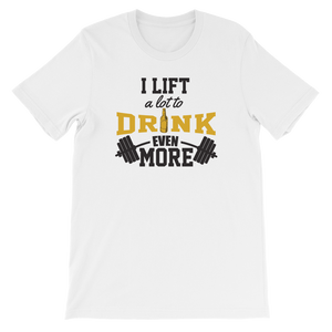 I Lift A Lot To Drink Even More - Short-Sleeve Unisex T-Shirt - Cozzoo