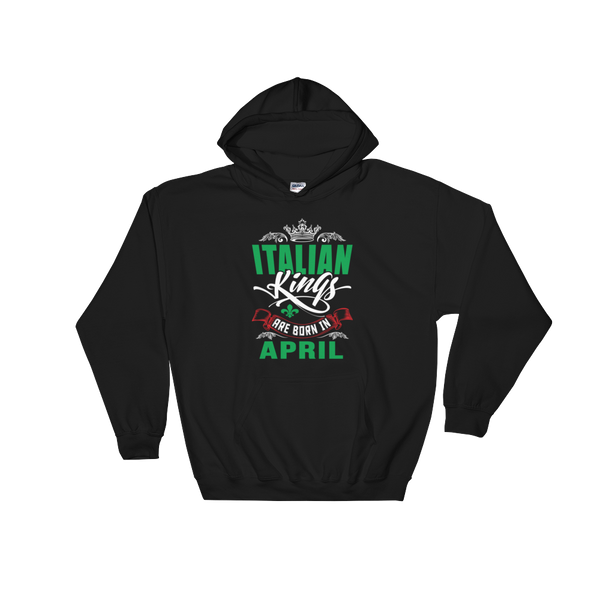 Italian Kings Are Born In April - Hoodie Sweatshirt Sweater - Cozzoo