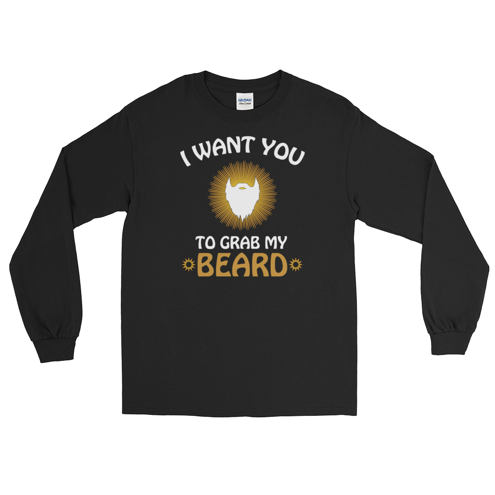 I Want You To Grab My Beard - Long Sleeve T-Shirt - Cozzoo
