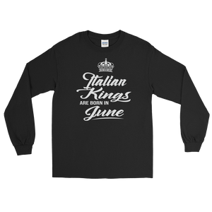 Italian Kings Are Born In June - Long Sleeve T-Shirt - Cozzoo