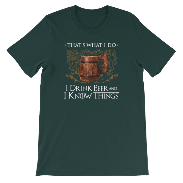 That's What I Do I Drink Beer And I Know Things - Short-Sleeve Unisex T-Shirt - Cozzoo