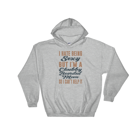 I Hate Being Sexy But I'm A Chubby Bearded Man So I Can't Help It - Hoodie Sweatshirt - Cozzoo