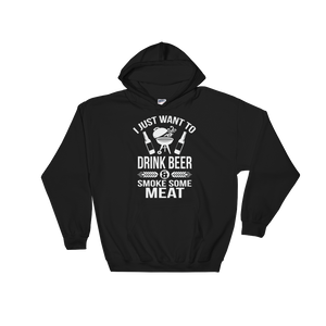 I Just Want To Drink Beer And Smoke Some Meat - Hooded Sweatshirt - Cozzoo