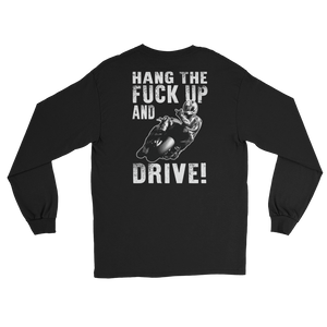 Hang The Fuck Up And Drive! - Long Sleeve T-Shirt - Cozzoo
