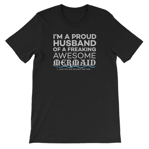 I'm a proud husband of a freaking awesome mermaid (… and yes, she bought me this) - Short-Sleeve Unisex T-Shirt - Cozzoo