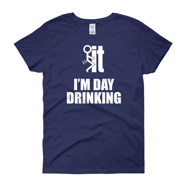 F-it I'm Day Drinking - Women's short sleeve t-shirt - Cozzoo