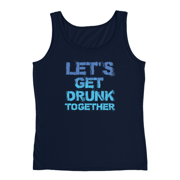 Let's Get Drunk Together - Ladies' Tank - Cozzoo