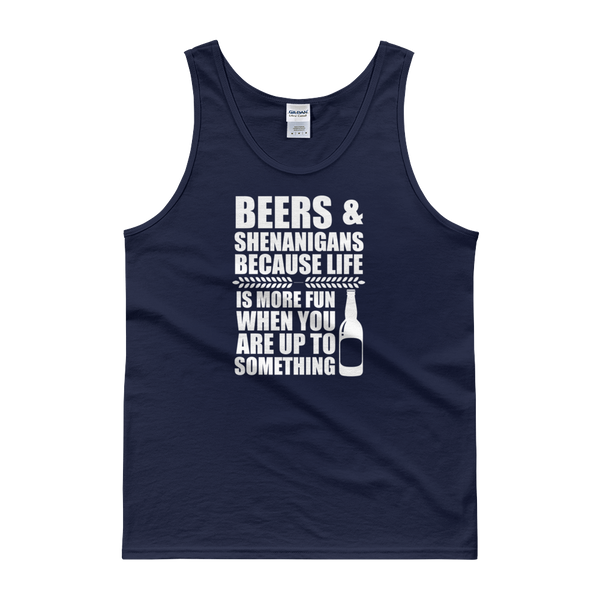 Beers & Shenanigans Because Life Is More Fun When You Are Up To Something - Tank top - Cozzoo
