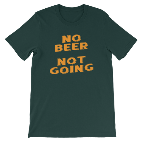 No Beer Not Going - Short-Sleeve Unisex T-Shirt - Cozzoo