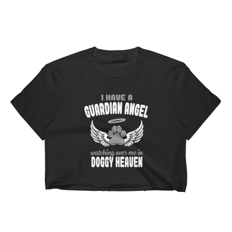 I Have A Guardian Angel Watching Over Me In Doggy Heaven - Women's Crop Top - Cozzoo