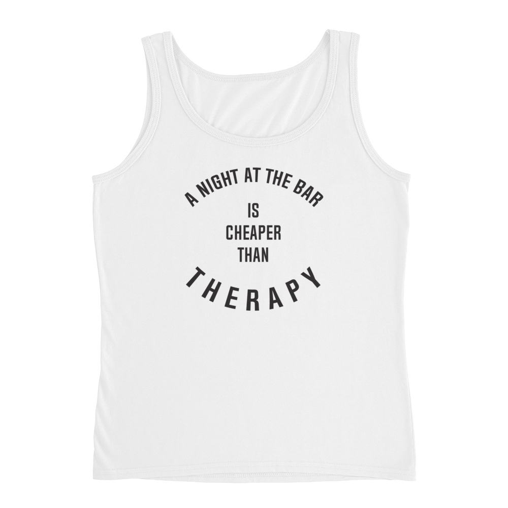 A Night At The Bar Is Cheaper Than Therapy - Ladies' Tank - Cozzoo