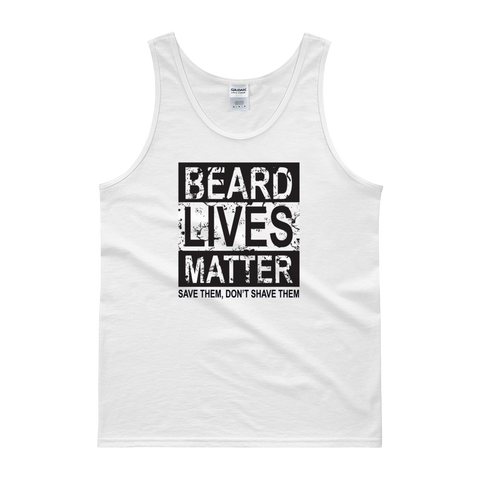 Beard Lives Matter Save Them, Don't Shave Them - Tank top - Cozzoo