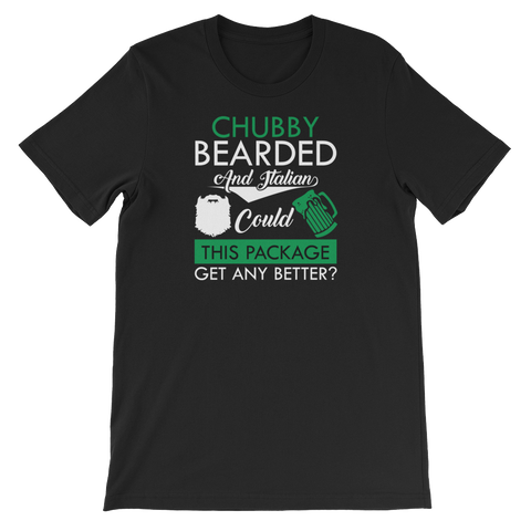 Chubby Bearded And Italian Could This Package Get Any Better? - Short-Sleeve Unisex T-Shirt - Cozzoo