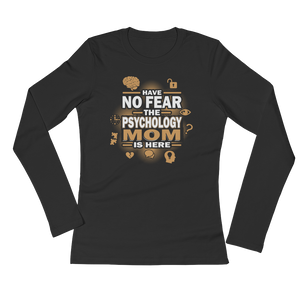 Have No Fear The Psychology Mom Is Here - Ladies' Long Sleeve T-Shirt - Cozzoo