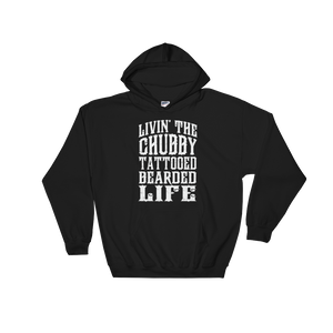 Livin' The Chubby Tattooed Bearded Life - Hoodie Sweatshirt Sweater - Cozzoo