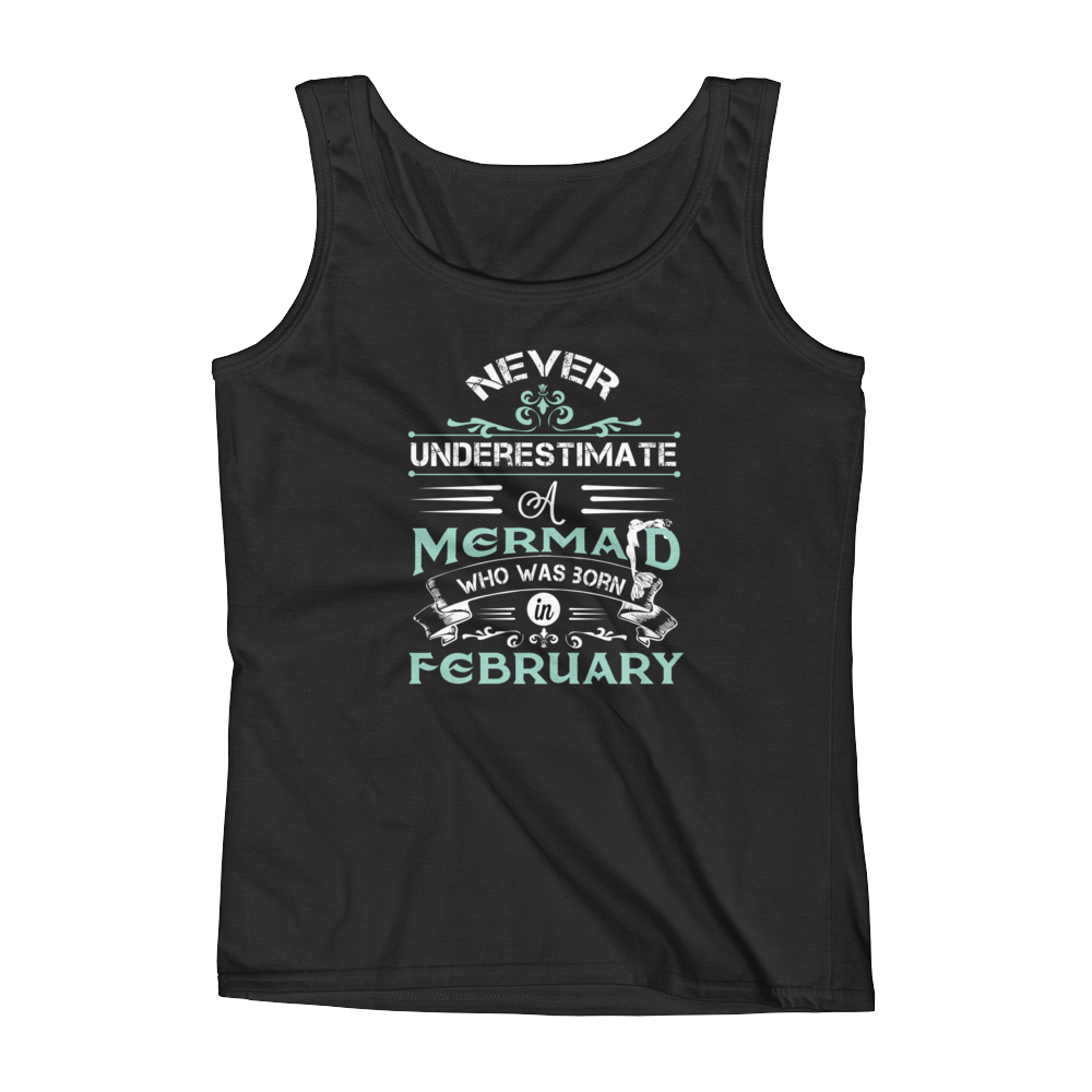 Never Underestimate A Mermaid Who Was Born In February - Ladies' Tank - Cozzoo