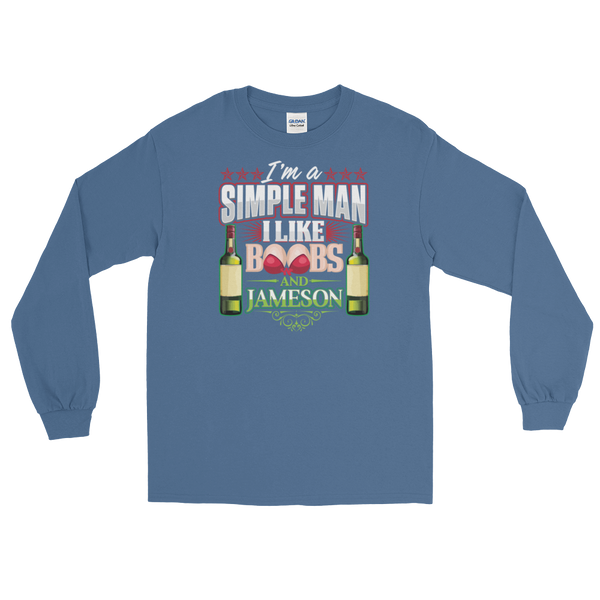 I'm A Simple Man I Like Boobs And Jameson - Long Sleeve T-Shirt - Cozzoo