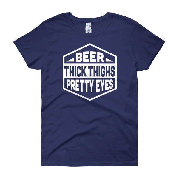 Beer Thick Thighs Pretty Eyes - Women's short sleeve t-shirt - Cozzoo